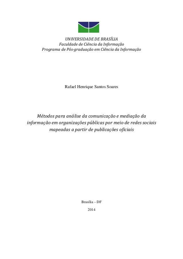 UNIVERSIDADE DE BRASÍLIA Faculdade de Ciência da Informação Programa de Pós-graduação em Ciência da Informação Rafael Henr...