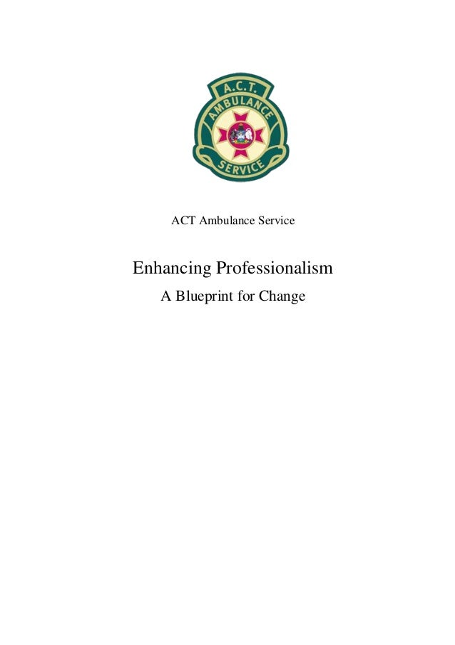 Actas enhancing professionalism a blueprint for change report act ambulance service enhancing professionalism a blueprint for change malvernweather Image collections