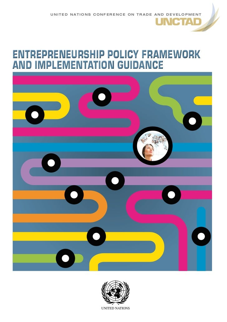 U n i t e d n at i o n s C o n f e r e n C e o n t r a d e a n d d e v e l o p m e n tEntrEprEnEurship policy FramEworkand...