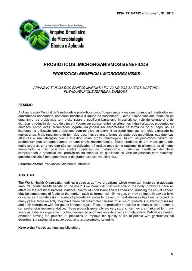 ISSN 2318-4752 – Volume 1, N1, 2013 PROBIÓTICOS: MICRORGANISMOS BENÉFICOS PROBIOTICS: BENEFICIAL MICROORGANISMS ARIANE KAT...