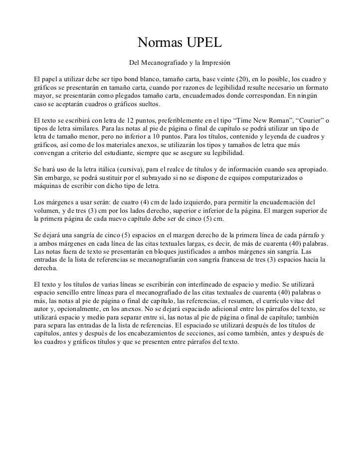 Normas UPEL                                  Del Mecanografiado y la ImpresiónEl papel a utilizar debe ser tipo bond blanc...
