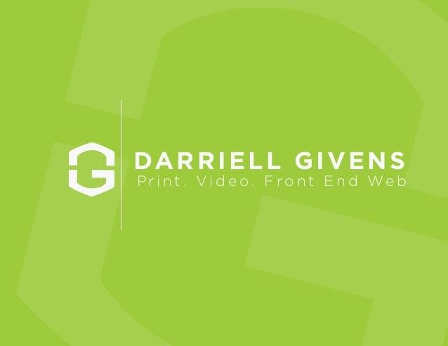 DARRIELL GIVENS Pr i n t . V i d e o . F r o n t E n d We b