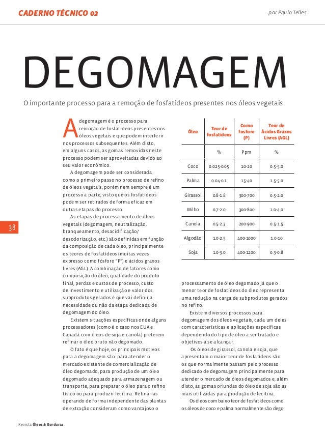 Revista Óleos & Gorduras 38 caderno técnico 02 A degomagem é o processo para remoção de fosfatídeos presentes nos óleos ve...