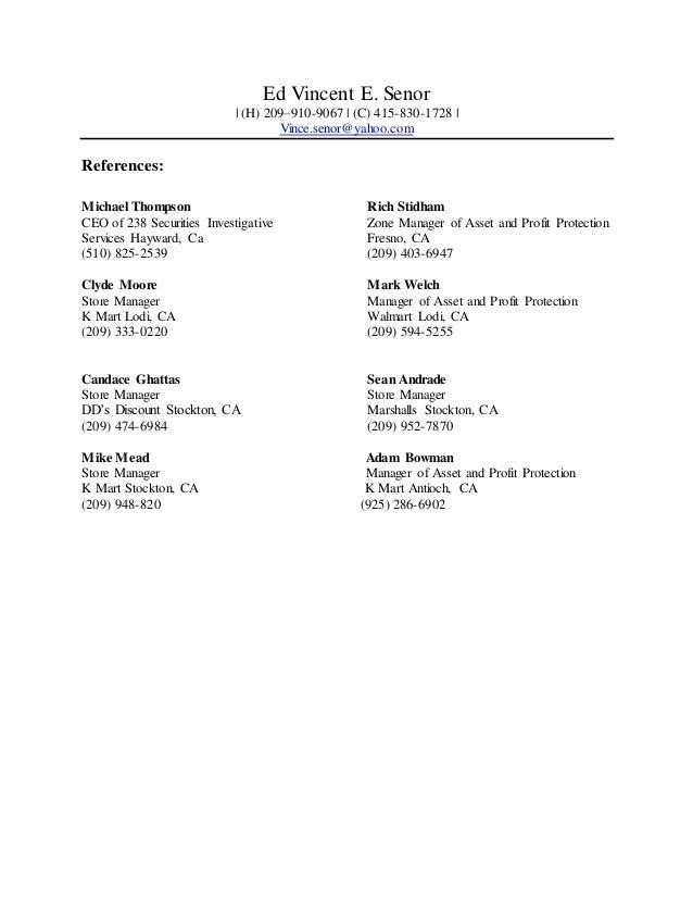 Ed Vincent E. Senor | (H) 209–910-9067 | (C) 415-830-1728 | Vince.senor@yahoo.com References: Michael Thompson CEO of 238 ...