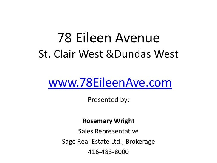 78 Eileen AvenueSt. Clair West &Dundas West www.78EileenAve.com            Presented by:          Rosemary Wright         ...