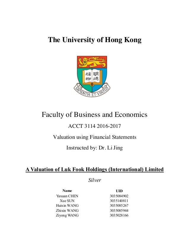 The University of Hong Kong Faculty of Business and Economics ACCT 3114 2016-2017 Valuation using Financial Statements Ins...