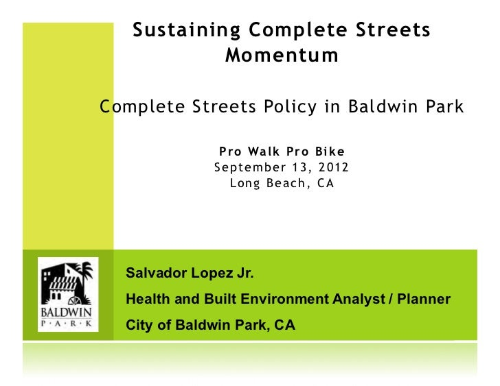 Sustaining Complete Streets            MomentumComplete Streets Policy in Baldwin Park               Pro Walk Pro Bike    ...