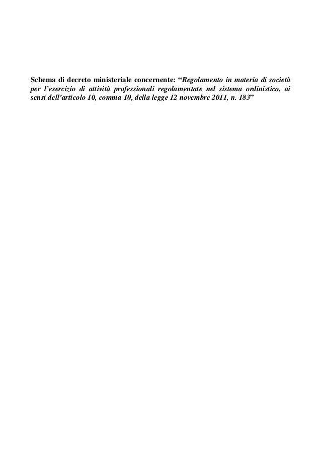 """Schema di decreto ministeriale concernente: """"Regolamento in materia di societàper l'esercizio di attività professionali re..."""