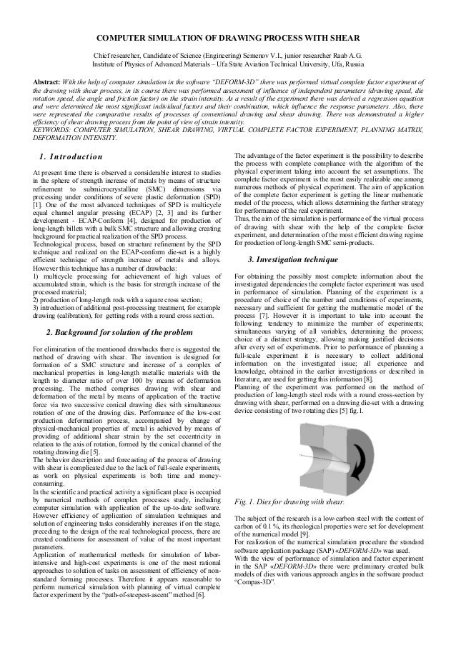COMPUTER SIMULATION OF DRAWING PROCESS WITH SHEAR Chief researcher, Candidate of Science (Engineering) Semenov V.I., junio...