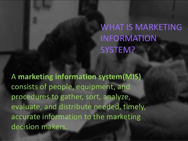 components of modern marketing information systems The careers and users of marketing information  ∞ the user'  what are the  components of marketing system, can we  the essence of a modern mkis is.