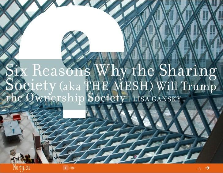 Six Reasons Why the SharingSociety (aka THE MESH ) Will Trumpthe Ownership Society | LISA GA NSK Y No 79.01    Info       ...
