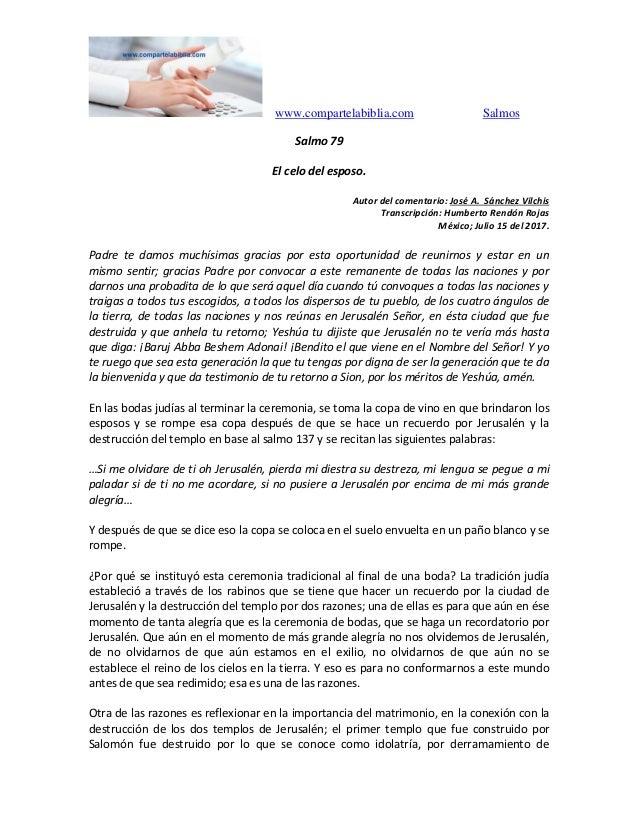 www.compartelabiblia.com Salmos Salmo 79 El celo del esposo. Autor del comentario: José A. Sánchez Vilchis Transcripción: ...
