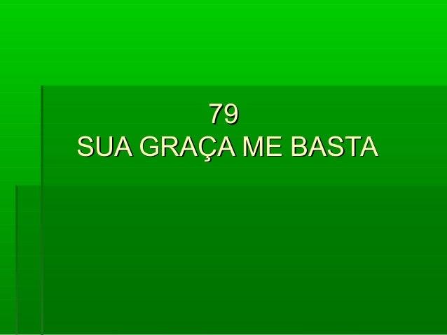 7979 SUA GRAÇA ME BASTASUA GRAÇA ME BASTA