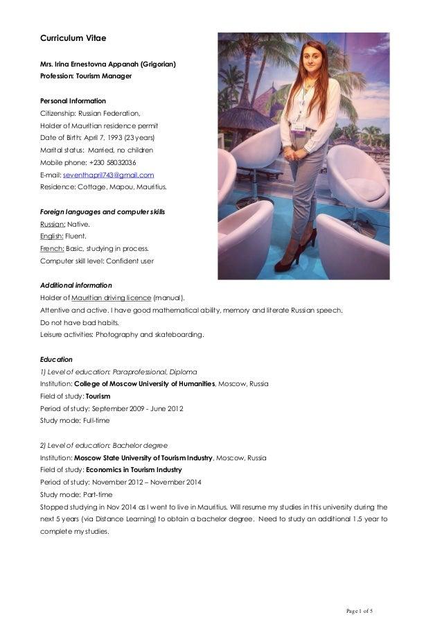 Page 1 of 5 Curriculum Vitae Mrs. Irina Ernestovna Appanah (Grigorian) Profession: Tourism Manager Personal Information Ci...