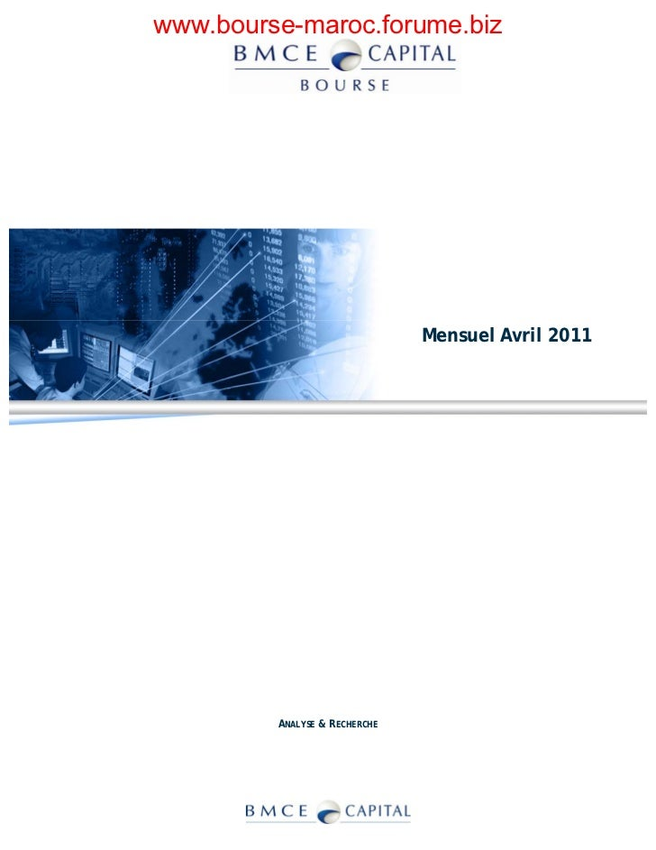 www.bourse-maroc.forume.biz                               Mensuel Avril 2011         ANALYSE & RECHERCHE
