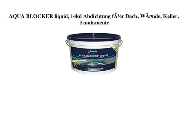 AQUA BLOCKER liquid, 14kd Abdichtung für Dach, Wände, Keller, Fundamente