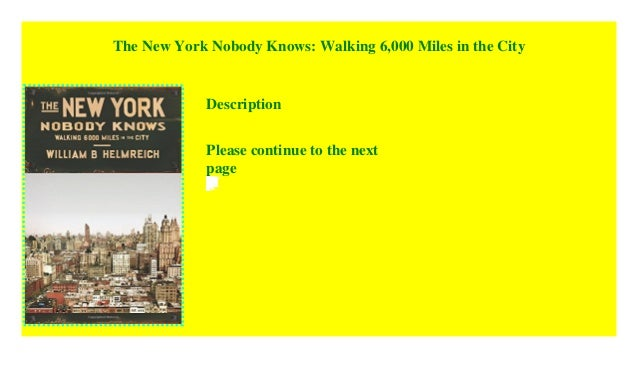 The New York Nobody Knows Walking 6,000 Miles in the City