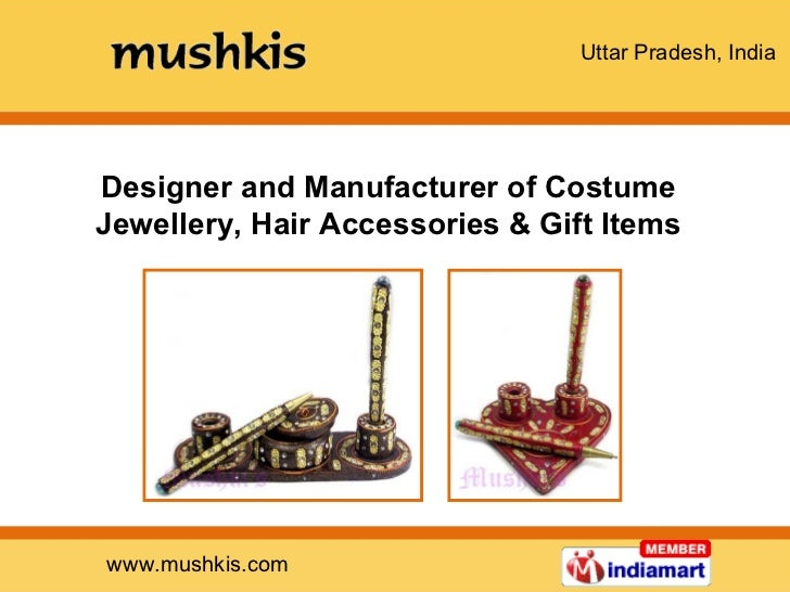 Designer and Manufacturer of Costume Jewellery, Hair Accessories & Gift Items