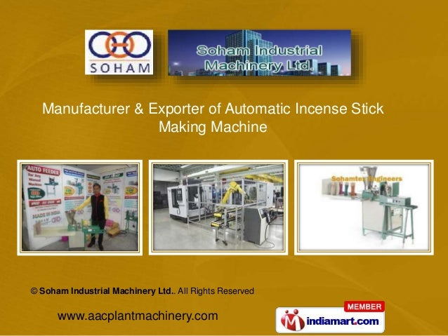 © Soham Industrial Machinery Ltd.. All Rights Reserved www.aacplantmachinery.com Manufacturer & Exporter of Automatic Ince...