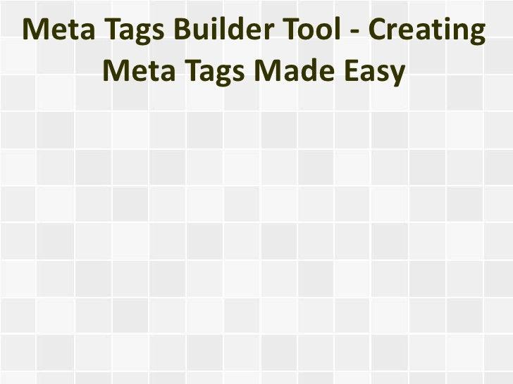 Meta Tags Builder Tool - Creating     Meta Tags Made Easy