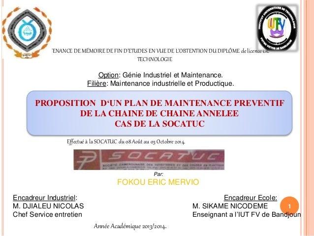 1 SOUTENANCE DE MÉMOIRE DE FIN D'ETUDES EN VUE DE L'OBTENTION DU DIPLÔME de licence DE TECHNOLOGIE Option: Génie Industrie...