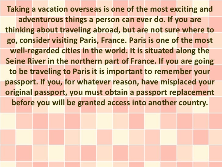 Taking a vacation overseas is one of the most exciting and     adventurous things a person can ever do. If you arethinking...