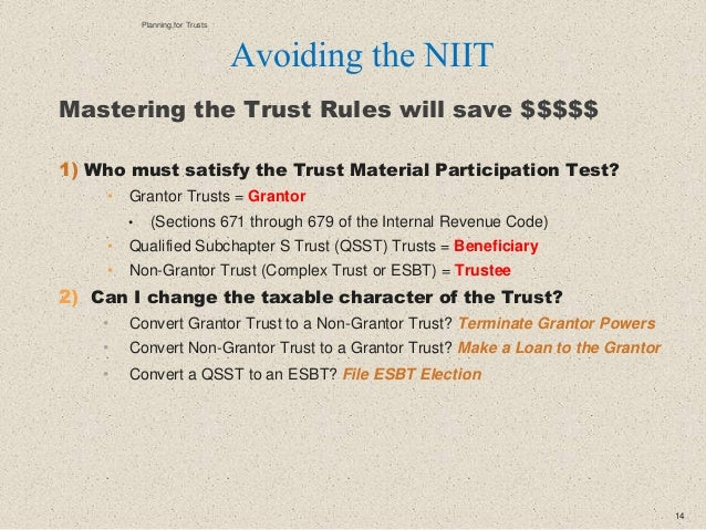Mastering the Trust Rules will save $$$$$ 1) Who must satisfy the Trust Material Participation Test? • Grantor Trusts = Gr...