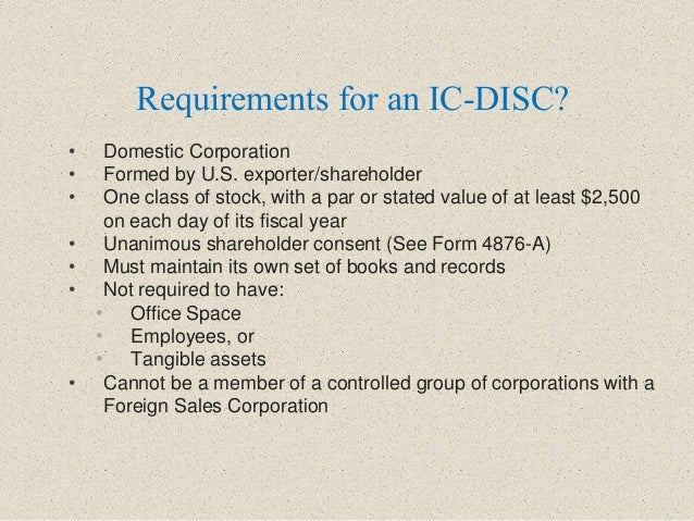 • Domestic Corporation • Formed by U.S. exporter/shareholder • One class of stock, with a par or stated value of at least ...