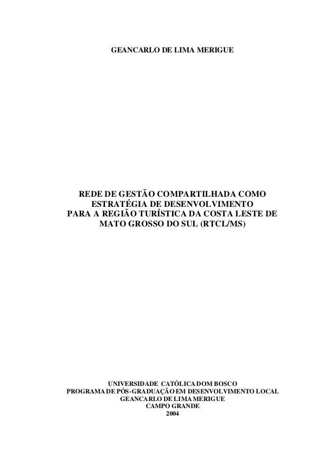 GEANCARLO DE LIMA MERIGUE REDE DE GESTÃO COMPARTILHADA COMO ESTRATÉGIA DE DESENVOLVIMENTO PARA A REGIÃO TURÍSTICA DA COSTA...