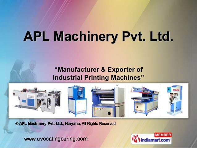 """APL Machinery Pvt. Ltd.     """"Manufacturer & Exporter of    Industrial Printing Machines"""""""