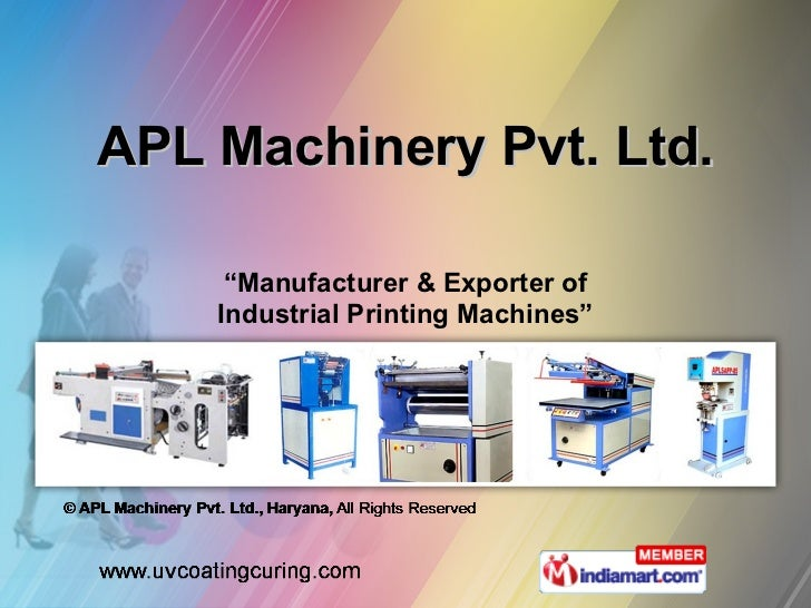 "APL Machinery Pvt. Ltd. "" Manufacturer & Exporter of Industrial Printing Machines"""
