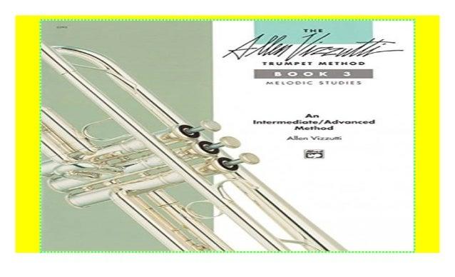 The Allen Vizzutti Trumpet Method, Bk 3: Melodic Studies 2018 pdf$@@