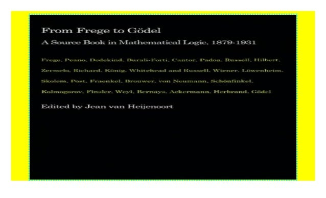 A Source Book in Mathematical Logic 1879-1931 From Frege to G/ödel