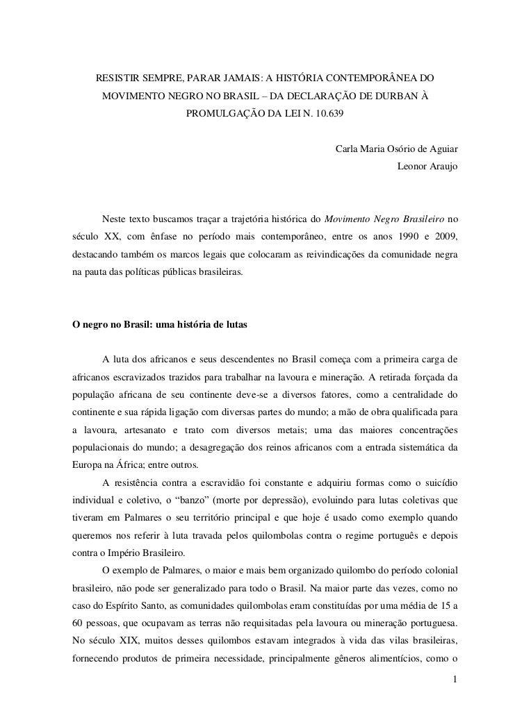 RESISTIR SEMPRE, PARAR JAMAIS: A HISTÓRIA CONTEMPORÂNEA DO       MOVIMENTO NEGRO NO BRASIL – DA DECLARAÇÃO DE DURBAN À    ...