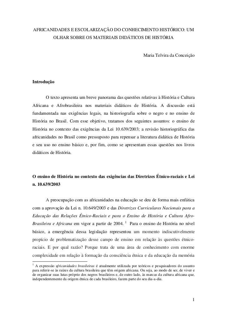 AFRICANIDADES E ESCOLARIZAÇÃO DO CONHECIMENTO HISTÓRICO: UM             OLHAR SOBRE OS MATERIAIS DIDÁTICOS DE HISTÓRIA    ...