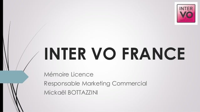 INTER VO FRANCE Mémoire Licence Responsable Marketing Commercial Mickaël BOTTAZZINI
