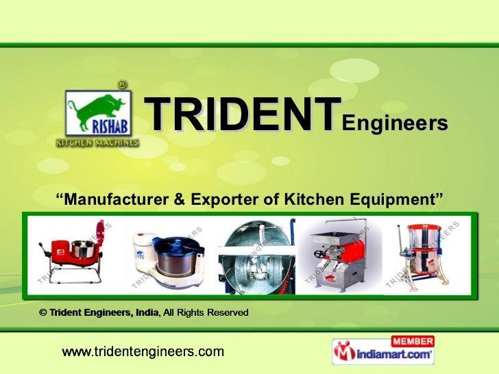 "TRIDENT Engineers  "" Manufacturer & Exporter of Kitchen Equipment"""