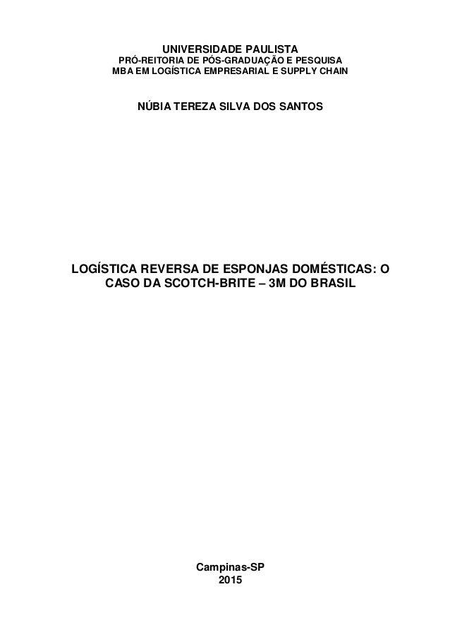 0 UNIVERSIDADE PAULISTA PRÓ-REITORIA DE PÓS-GRADUAÇÃO E PESQUISA MBA EM LOGÍSTICA EMPRESARIAL E SUPPLY CHAIN NÚBIA TEREZA ...
