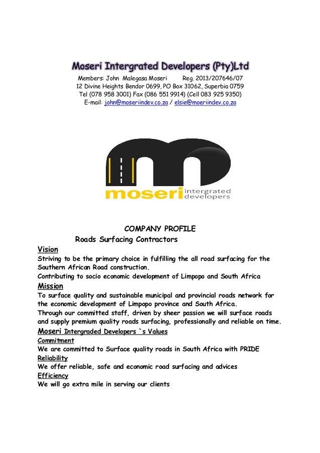 Moseri Intergrated Developers (Pty)Ltd Members: John Malegasa Moseri Reg. 2013/207646/07 12 Divine Heights Bendor 0699, PO...