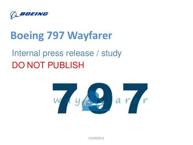 01/08/2013 Boeing 797 Wayfarer Internal press release / study DO NOT PUBLISH