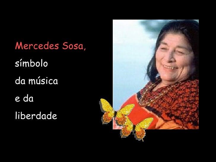 Mercedes Sosa,   símbolo  da música  e da  liberdade