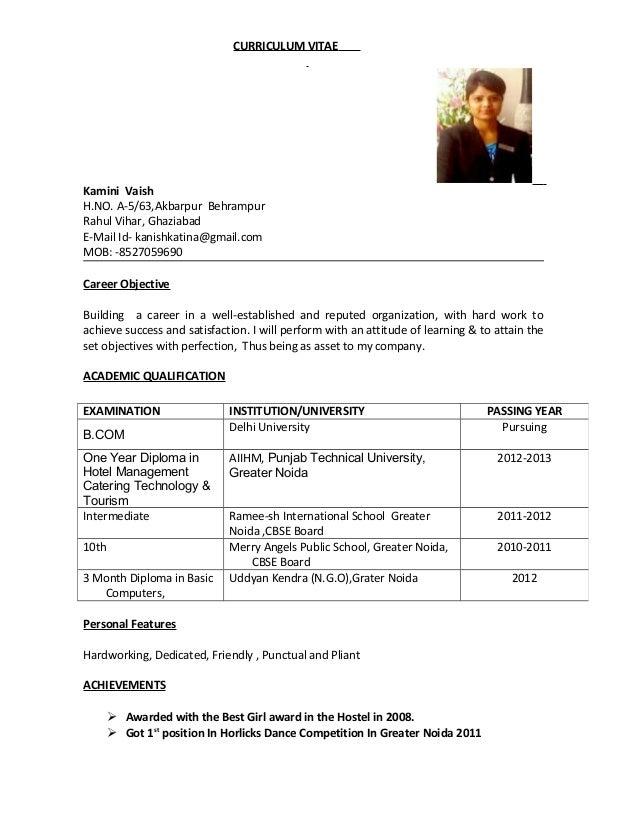 CURRICULUM VITAE Kamini Vaish H.NO. A-5/63,Akbarpur Behrampur Rahul Vihar, Ghaziabad E-Mail Id- kanishkatina@gmail.com MOB...