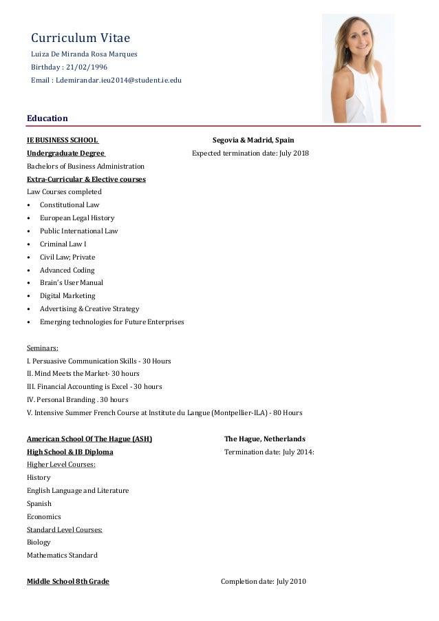 CurriculumVitae LuizaDeMirandaRosaMarques Birthday:21/02/1996 Email:Ldemirandar.ieu2014@student.ie.edu   ...