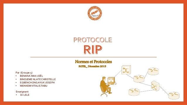 Normes et Protocoles Par (Groupe 5) • BENANA MAX JOËL • BINDJEME NLATECHRISTELLE • EGBENCHONG AYUK JOSEPH • MENKEMVITALIST...