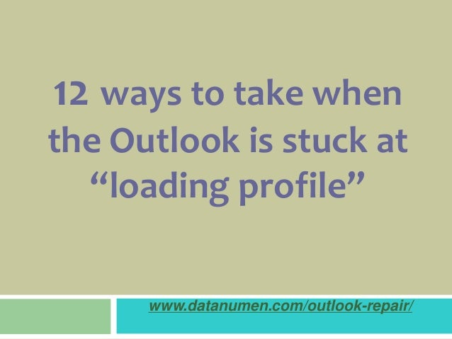 12 Solutions to the Error that Outlook Is Stuck at