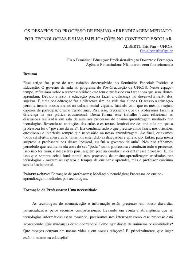 OS DESAFIOS DO PROCESSO DE ENSINO-APRENDIZAGEM MEDIADO POR TECNOLOGIAS E SUAS IMPLICAÇÕES NO CONTEXTO ESCOLAR ALBERTI, Taí...