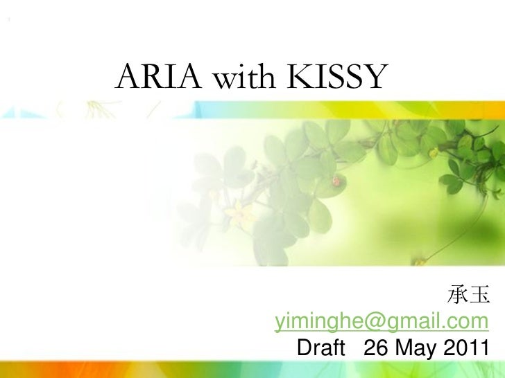 ARIA with KISSY                       承玉        yiminghe@gmail.com          Draft 17 May 2011