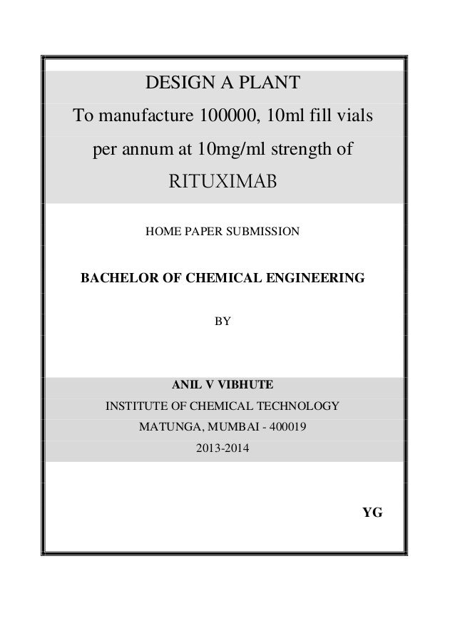 DESIGN A PLANT To manufacture 100000, 10ml fill vials per annum at 10mg/ml strength of RITUXIMAB HOME PAPER SUBMISSION BAC...