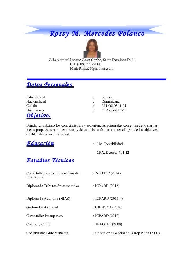Rossy M. Mercedes Polanco C/ la plaza #05 sector Costa Caribe, Santo Domingo D. N. Cel. (809) 779-5118 Mail: Roski26@hotma...
