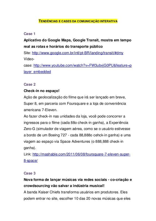 TENDÊNCIAS E CASES DA COMUNICAÇÃO INTERATIVACase 1Aplicativo do Google Maps, Google Transit, mostra em temporeal as rotas ...